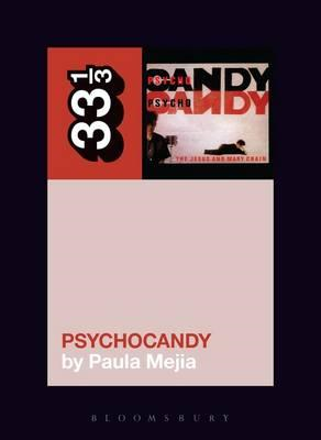 Jesus and Mary Chain's Psychocandy (BOK)