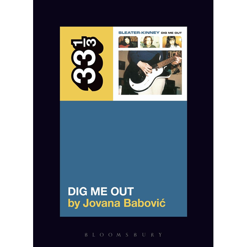 Sleater-Kinney's Dig Me Out (BOK)