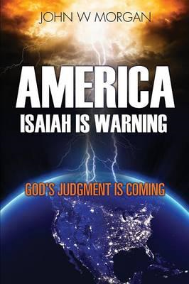 America, Isaiah Is Warning: God's Judgment Is Coming (BOK)