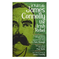 Full Life: James Connolly The Irish Rebel (BOK)