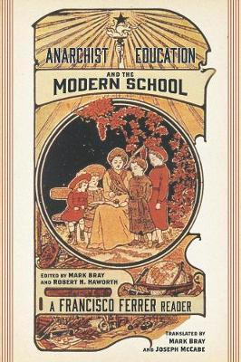 Anarchist Education And The Modern School (BOK)