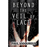 Beyond the Veil of Lace (BOK)