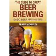 Guide to Great Beer Brewing (BOK)