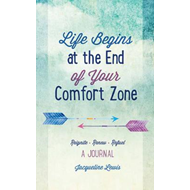 Life Begins at the End of Your Comfort Zone (BOK)