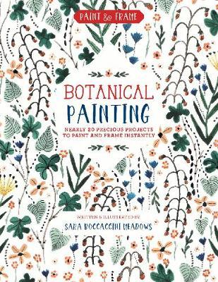 Paint and Frame: Botanical Painting (BOK)