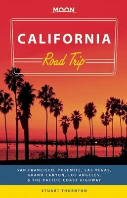 Moon California Road Trip (Second Edition) (BOK)