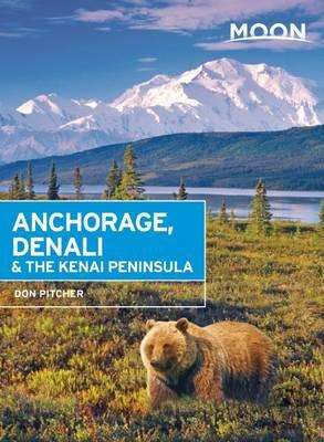 Moon Anchorage, Denali & the Kenai Peninsula (2nd ed) (BOK)