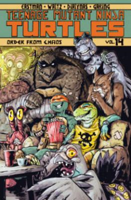Teenage Mutant Ninja Turtles Volume 14 Order From Chaos (BOK)