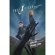 X-Files Archives Volume 3 Goblins & Ground Zero (BOK)