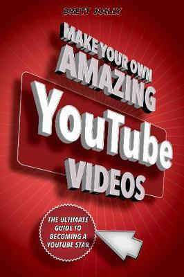 Make Your Own Amazing YouTube Videos (BOK)