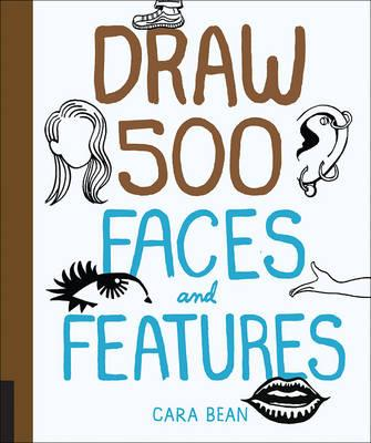 Draw 500 Faces and Features (BOK)