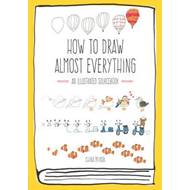 How to Draw Almost Everything (BOK)