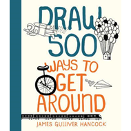 Draw 500 Ways to Get Around (BOK)