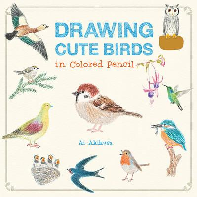 Drawing Cute Birds in Colored Pencil (BOK)