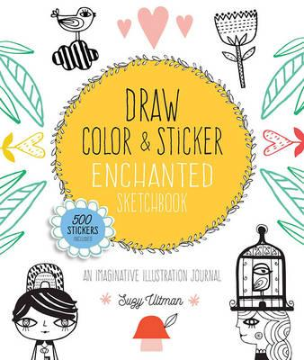 Draw, Color, and Sticker Enchanted Sketchbook (BOK)