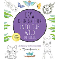 Draw, Color, and Sticker into the Wild (BOK)