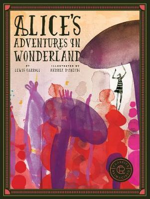 Classics Reimagined Alice's Adventures in Wonderland (BOK)