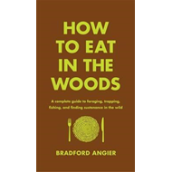 How to Eat in the Woods (BOK)