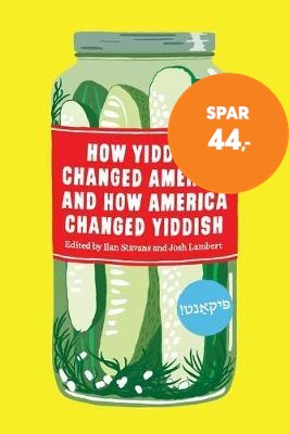 How Yiddish Changed America And How America Changed Yiddish (BOK)