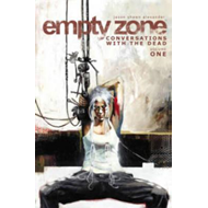 Empty Zone Volume 1: Conversations With the Dead (BOK)