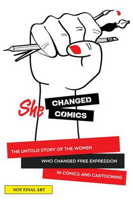 CBLDF Presents: She Changed Comics (BOK)