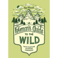 Woman's Guide To The Wild, A (BOK)