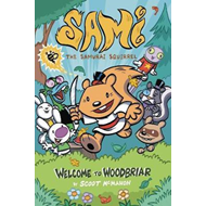 Sami the Samurai Squirrel: Welcome to Woodbriar (BOK)