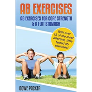 AB Exercises (AB Exercises for Core Strength & a Flat Stomac (BOK)