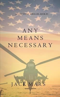 Any Means Necessary (a Luke Stone Thriller-Book #1) (BOK)