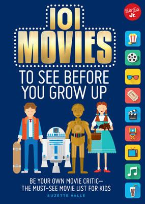 101 Movies to See Before You Grow Up (BOK)