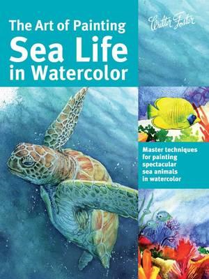Art of Painting Sea Life in Watercolor (BOK)