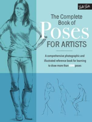 Complete Book of Poses for Artists (BOK)