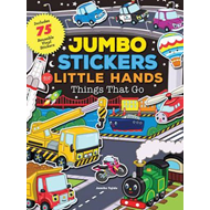 Jumbo Stickers for Little Hands: Things That Go (BOK)