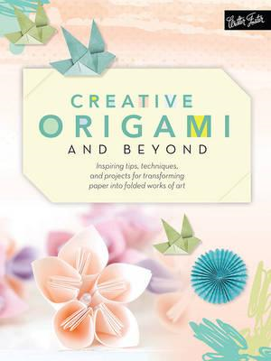 Creative Origami and Beyond (BOK)