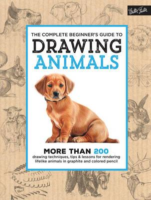 Complete Beginner's Guide to Drawing Animals (BOK)