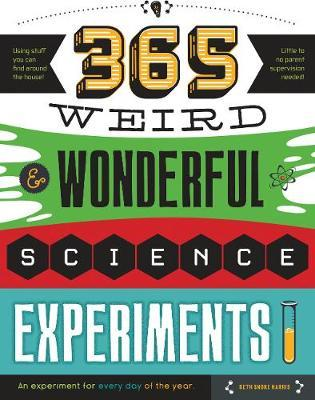 365 Weird & Wonderful Science Experiments (BOK)