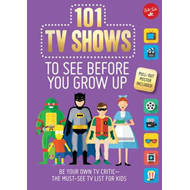 101 TV Shows to See Before You Grow Up (BOK)