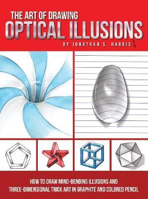 Art of Drawing Optical Illusions (BOK)