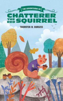 Adventures of Chatterer the Red Squirrel (BOK)