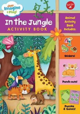 Just Imagine & Play! In the Jungle (BOK)