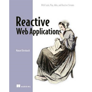Reactive Web Applications: Covers Play, Akka, and Reactive S (BOK)