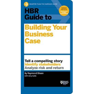 HBR Guide to Building Your Business Case (BOK)