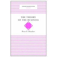 Theory of the Business (Harvard Business Review Classics) (BOK)