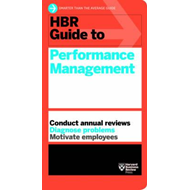 HBR Guide to Performance Management (HBR Guide Series) (BOK)