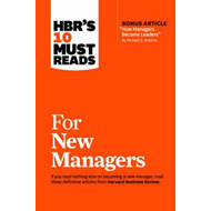 HBR's 10 Must Reads for New Managers (with bonus article Ho (BOK)