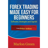 Forex Trading Made Easy for Beginners (BOK)