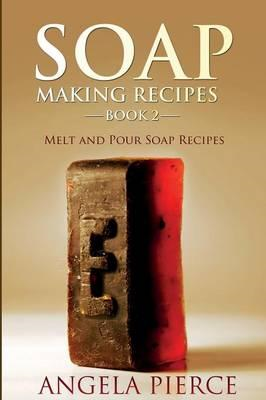 Soap Making Recipes Book 2 (BOK)