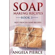 Soap Making Recipes Book 3 (BOK)