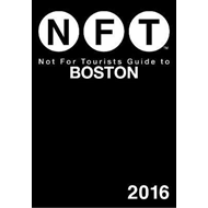 Not For Tourists Guide to Boston 2016 (BOK)