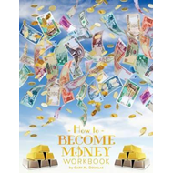 How to Become Money (BOK)